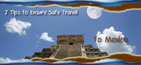 7-tips-safe-travel-mexico